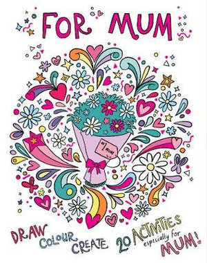 For Mum Colouring Book