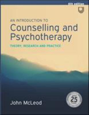 An Introduction to Counselling and Psychotherapy - Theory, Research and Practice (6th Edition)
