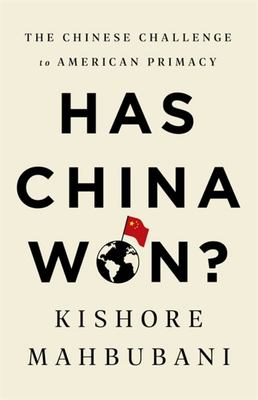 Has China Won? - The Chinese Challenge to American Primacy