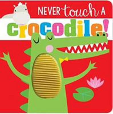 Never Touch a Crocodile - BB