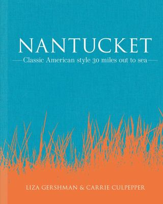 Nantucket Summer - Classic American Style 30 Miles Out to Sea