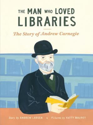 Andrew Carnegie: The Man Who Loved Libraries (HB)