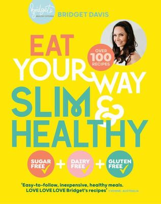 Eat Your Way Slim and Healthy