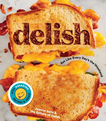 DELISH: EAT LIKE EVERY DAYS THE WEEKEND