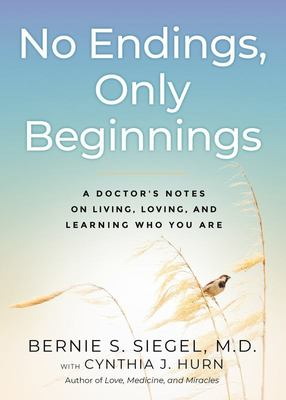 No Endings, Only Beginnings: A