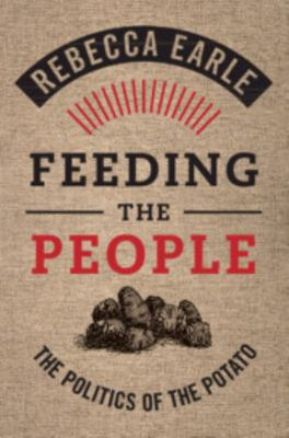 Feeding the People - The Politics of the Potato