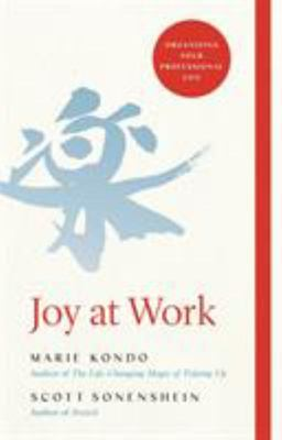 Joy at Workl: The Life-Changing Magic of Organising Your Working Life