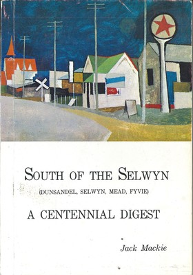 South of the Selwyn A Centennial Digest