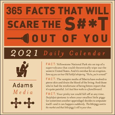 365 Facts That Will Scare the S#*t Out of You 2021 Daily Calendar