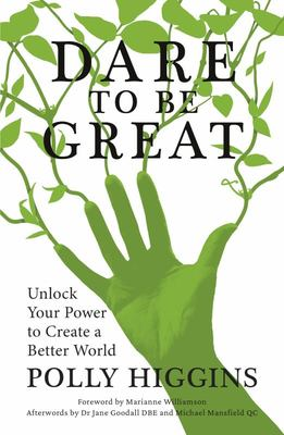 Dare to Be Great - Unlock Your Power to Create a Better World