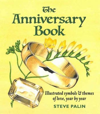 The Anniversary Book - Illustrated Symbols and Themes of Love, Year by Year