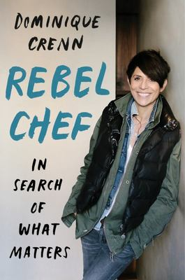Rebel Chef - In Search of What Matters
