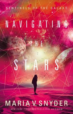 Navigating the Stars (#1 Sentinels of the Galaxy)