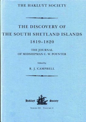 The Discovery of the South Shetland Islands 1819-1820 The Journal of Midshipman C.W. Poynter
