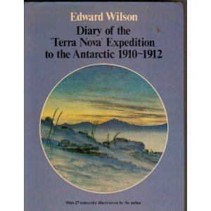 Diary of the 'Terra Nova' Expedition to the Antarctic 1910-1912
