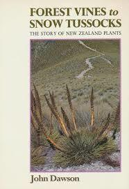 Forest Vines to Snow Tussocks The Story of New Zealand Plants