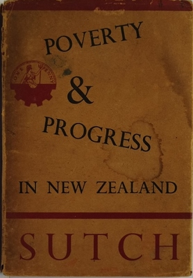 Poverty and Progress in New Zealand a Re-assessment