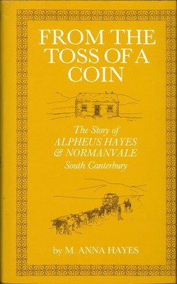 From the Toss of a Coin: The Story of Alpheus Hayes & Normanvale