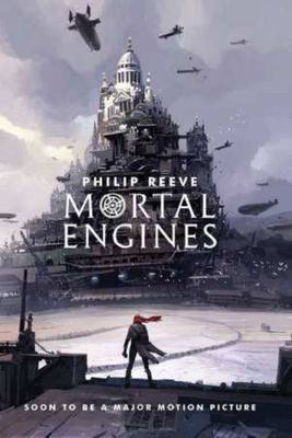 Mortal Engines (#1 Hungry Cities Chronicles / Mortal Engines Quartet)