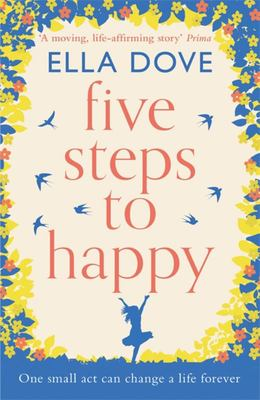 Five Steps to Happy - An Uplifting Novel Based on a True Story