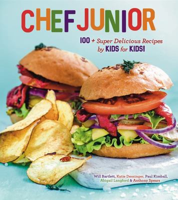 Chef Junior: A Real Food Guide to Learning How to Cook - By Kids for Kids