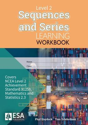 LWB NCEA Level 2 Sequences and Series 2.3 Learning Workbook