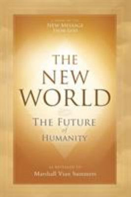The New World - The Future of Humanity