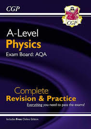 CGP A-Level Physics Exam Board:AQA Complete Revision & Practice