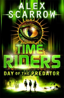 Day of the Predator (Time Riders #2)