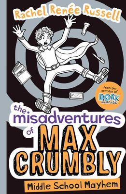 Misadventures of Max Crumbly #2: Middle School Mayhem