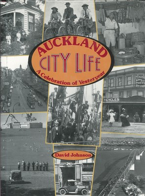 Auckland City Life a Celebration of Yesteryear