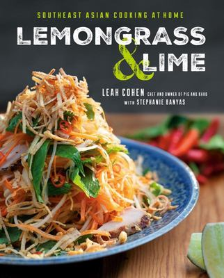 Lemongrass and Lime - Southeast Asian Cooking at Home