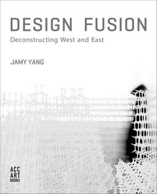 Design Fusion - Deconstructing West and East