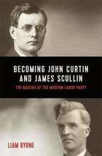 Homepage_becoming-john-curtin-and-james-scullin