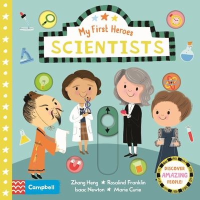 Scientists: My First Heroes