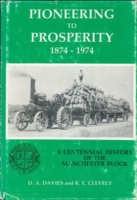 Pioneering to Prosperity 1874-1974 A Centennial History of the Manchester Block
