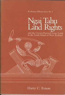 Ngai Tahu Land Rights and the Crown Pastoral Lease Lands in the South Island of New Zealand