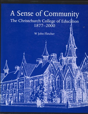 A Sense of Community The Christchurch College of Education 1877-200