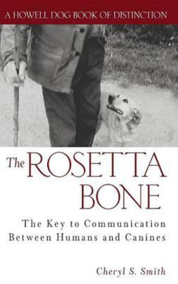 The Rosetta Bone - The Key to Communication Between Humans and Canines