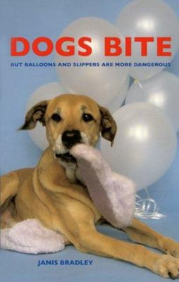 Dogs Bite but Balloons and Slippers Are More Dangerous