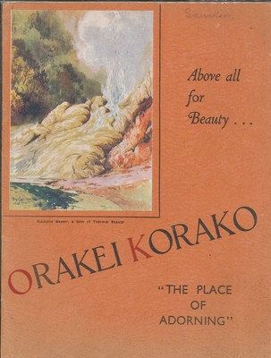 "Above all for Beauty... Orakei Korako ""The Place of Adorning"""