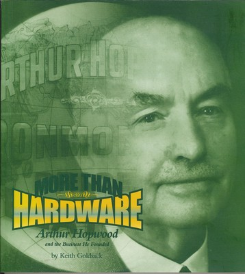 More Than Hardware; Arthur Hopwood and the Business He Founded