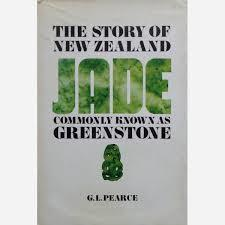 The Story of New Zealand Jade Commonly Know as Greenstone