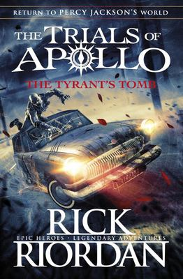 The Tyrant's Tomb (#4 Trials of Apollo)
