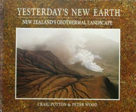 Yesterday's New Earth New Zealand's Geothermal Landscape
