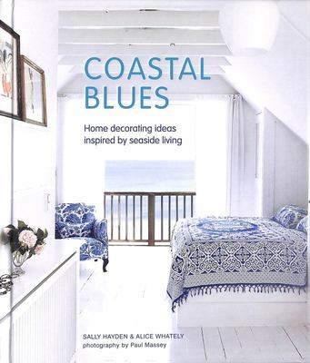 Coastal Blues - Home Decorating Ideas Inspired by Seaside Living