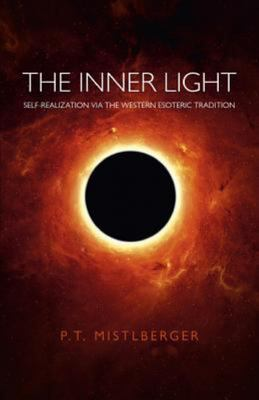 The Inner Light - Self-Realization Via the Western Esoteric Tradition