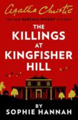 The Killings at Kingfisher Hill (#4 New Hercule Poirot)