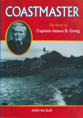 Coastmaster: the Story of Captain James Greig