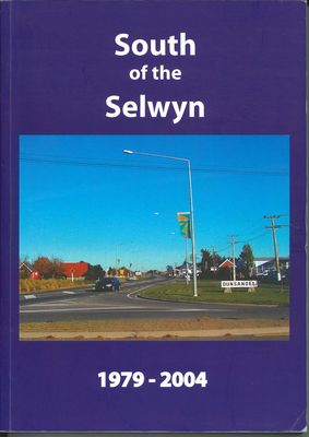 South of the Selwyn, 1979-2004 - The Continuing Story